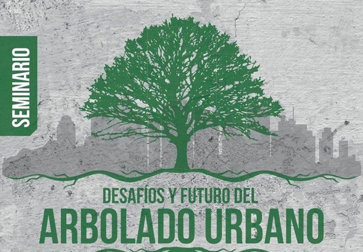 """15 y 16 de Mayo de 2019 : Seminario """"Desafíos y Futuro del Arbolado Urbano"""""""